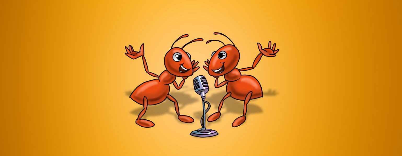 Ilustração. Sobre fundo amarelo, duas formigas marrons sorriem enquanto cantam em um grande microfone prateado que está no chão entre as duas.