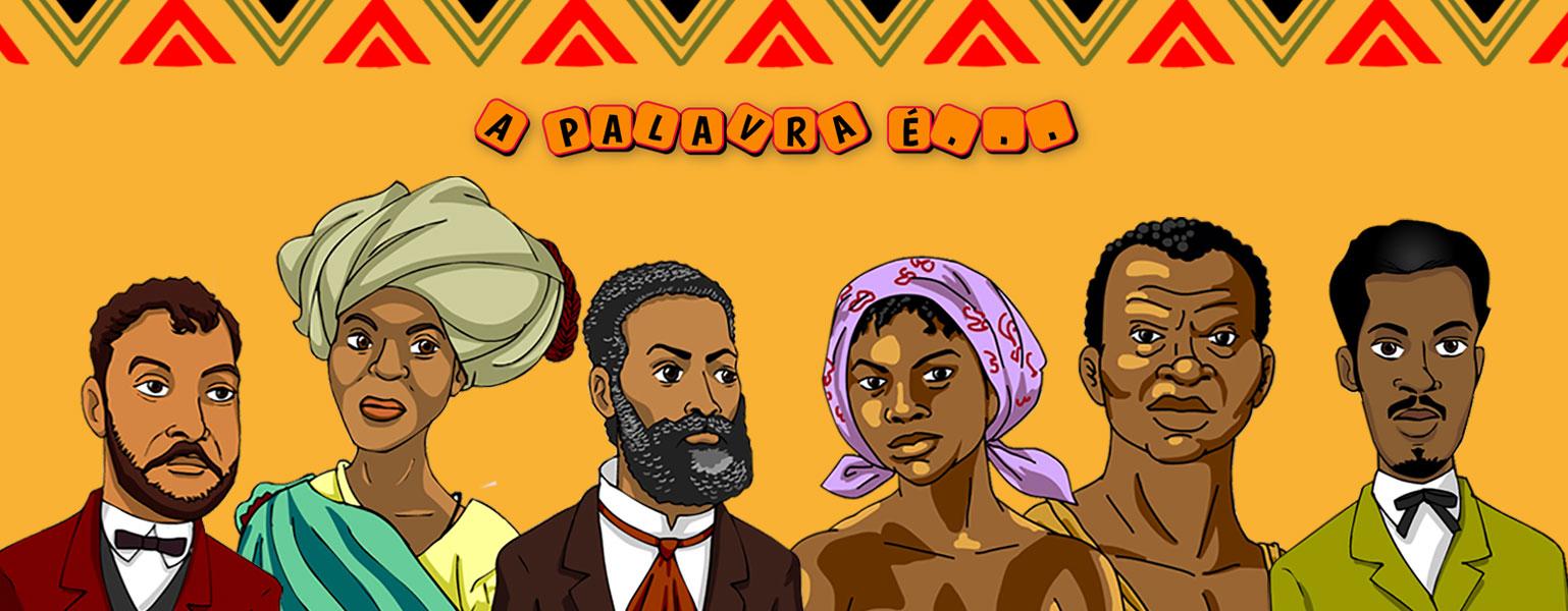 """Ilustração com fundo amarelo e grafismos em vermelho, preto e verde no topo. Na base da imagem há 6 pessoas negras, dois homens e três mulheres. Acima da cabeça deles está escrito """"a palavra é""""""""."""